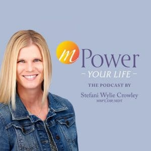 mPower Your Life: The Podcast by Stefani Wylie Crowley, MSPT, DIP, MDT